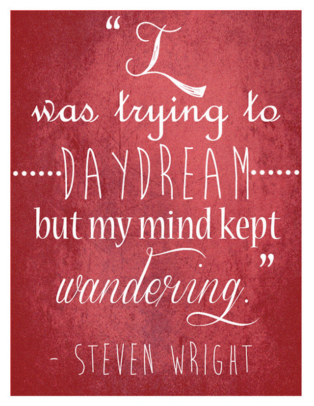 ADHD, Inspiration, Quote, ADD, Steven Wright